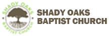 Shady Oaks Baptist Church | Encounter . Establish . Equip . Engage